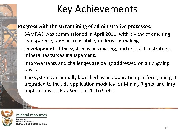 Key Achievements Progress with the streamlining of administrative processes: – SAMRAD was commissioned in