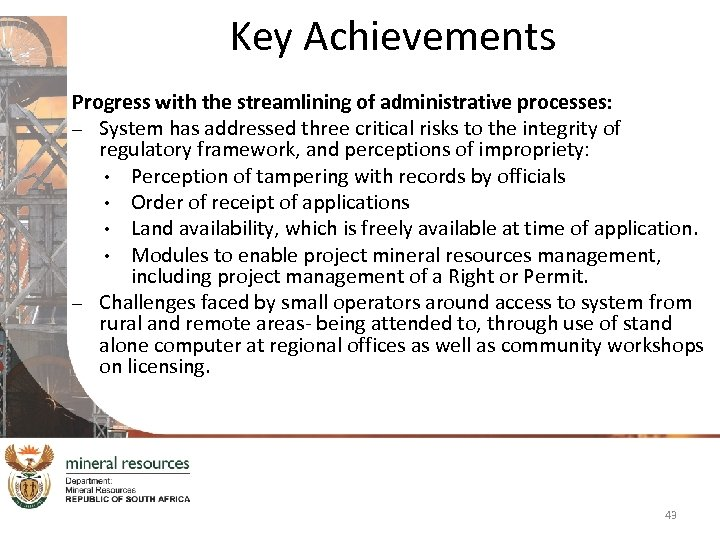 Key Achievements Progress with the streamlining of administrative processes: – System has addressed three
