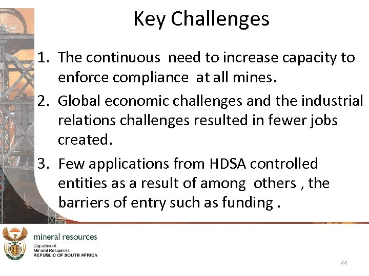 Key Challenges 1. The continuous need to increase capacity to enforce compliance at all