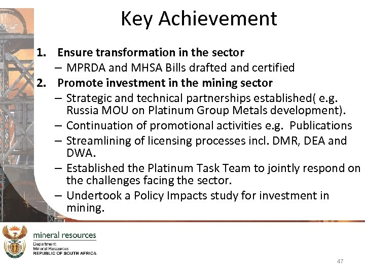 Key Achievement 1. Ensure transformation in the sector – MPRDA and MHSA Bills drafted