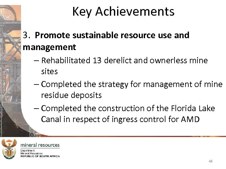 Key Achievements 3. Promote sustainable resource use and management – Rehabilitated 13 derelict and