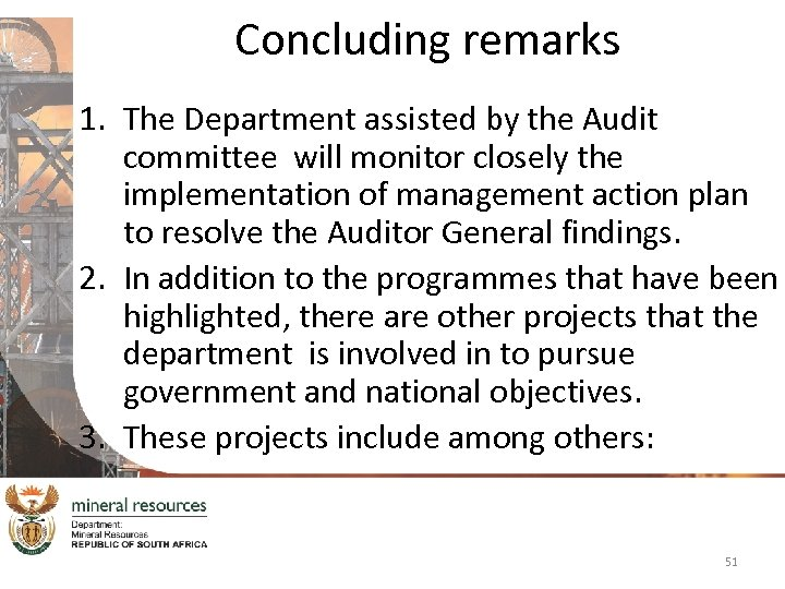 Concluding remarks 1. The Department assisted by the Audit committee will monitor closely the