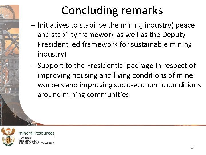 Concluding remarks – Initiatives to stabilise the mining industry( peace and stability framework as
