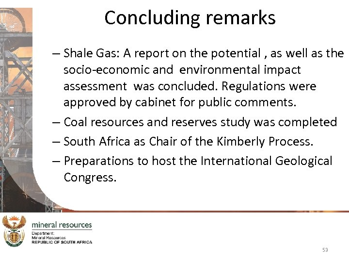 Concluding remarks – Shale Gas: A report on the potential , as well as