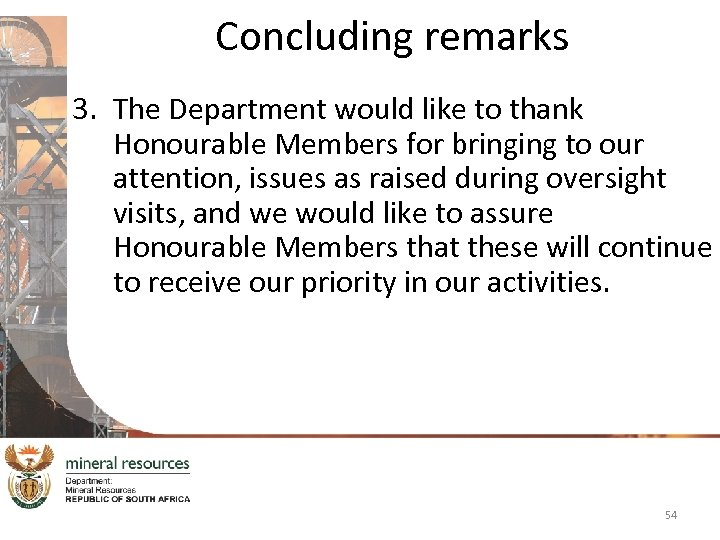 Concluding remarks 3. The Department would like to thank Honourable Members for bringing to