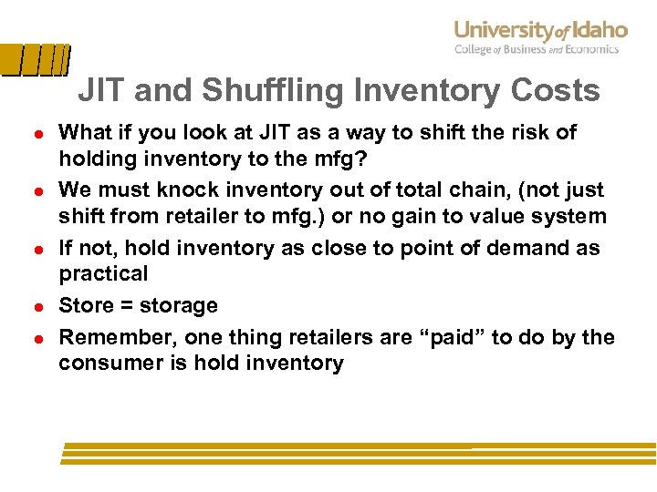 JIT and Shuffling Inventory Costs l l l What if you look at JIT