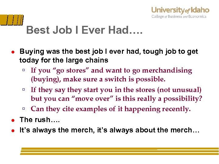 Best Job I Ever Had…. l l l Buying was the best job I