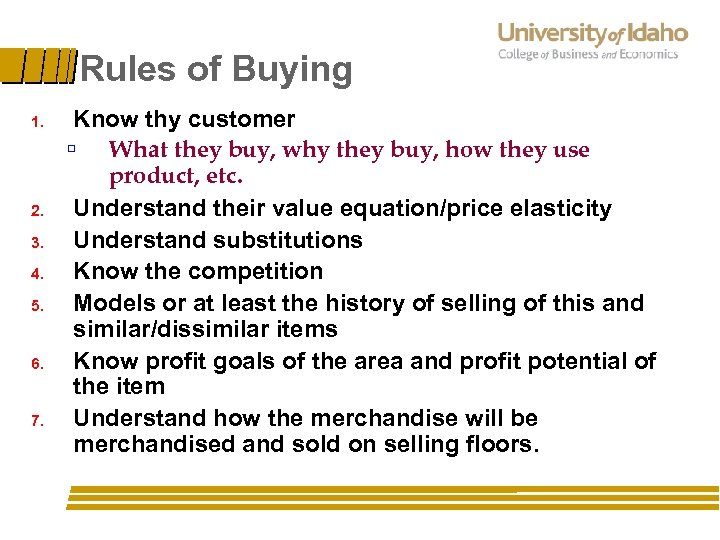 Rules of Buying 1. 2. 3. 4. 5. 6. 7. Know thy customer ú
