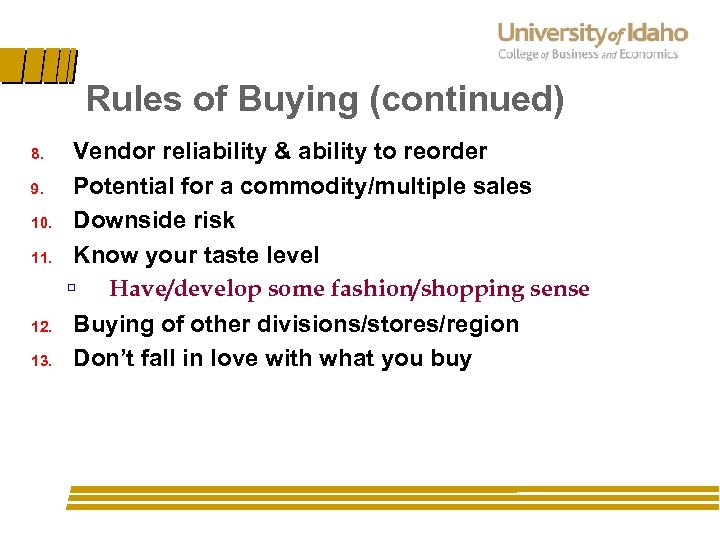 Rules of Buying (continued) 8. 9. 10. 11. 12. 13. Vendor reliability & ability
