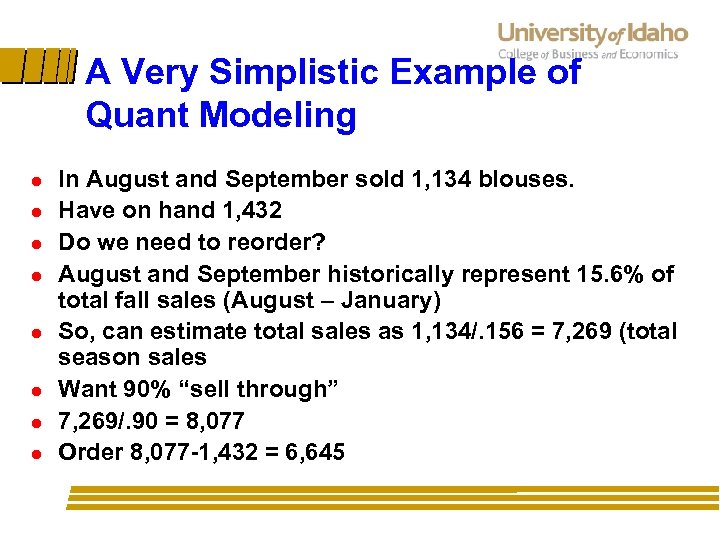 A Very Simplistic Example of Quant Modeling l l l l In August and