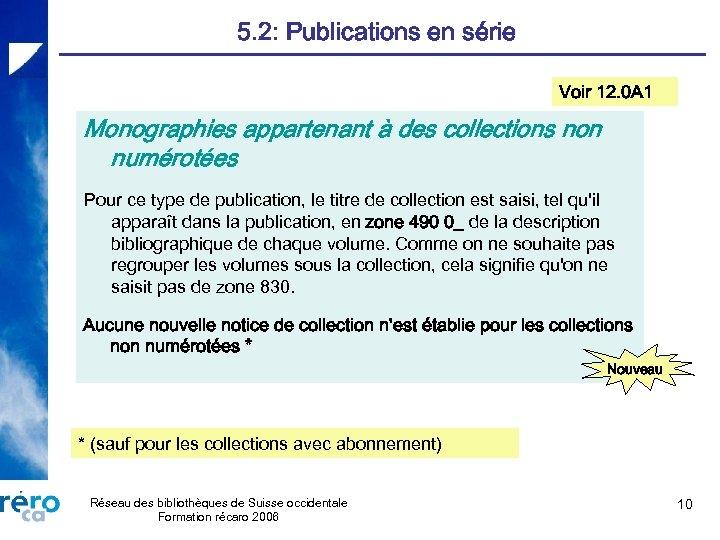 5. 2: Publications en série Voir 12. 0 A 1 Monographies appartenant à des