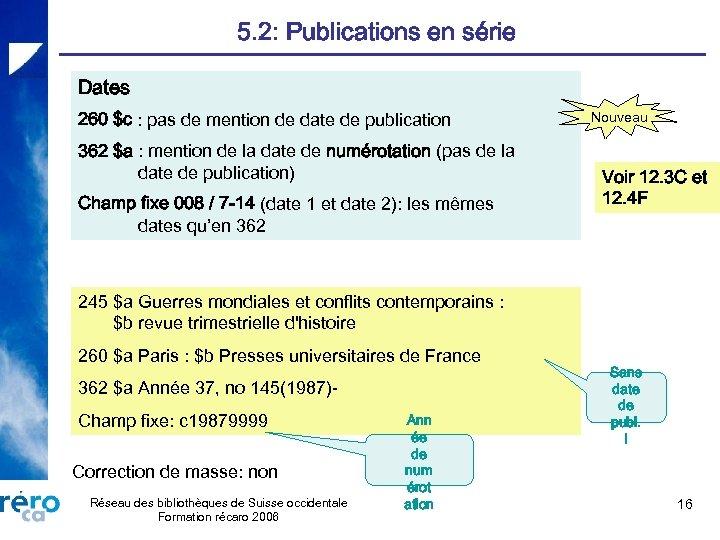 5. 2: Publications en série Dates 260 $c : pas de mention de date