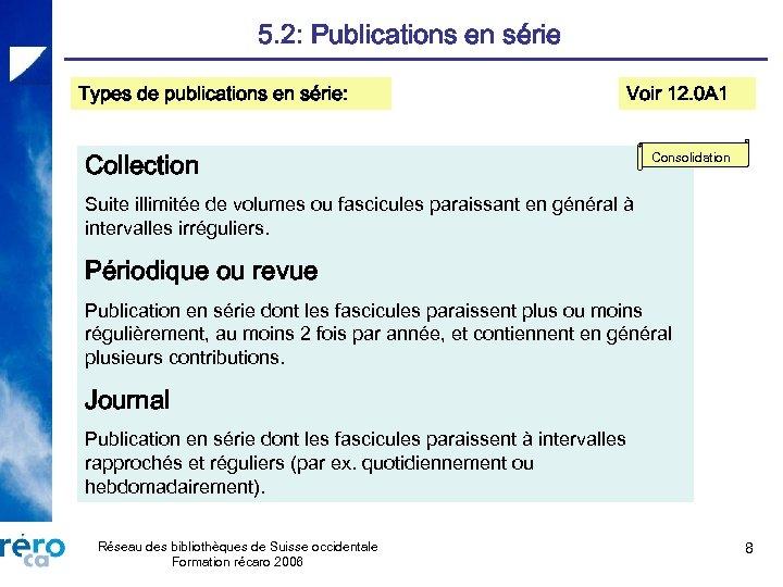 5. 2: Publications en série Types de publications en série: Voir 12. 0 A
