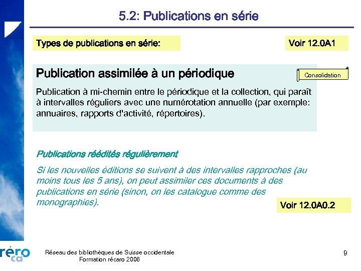 5. 2: Publications en série Types de publications en série: Publication assimilée à un