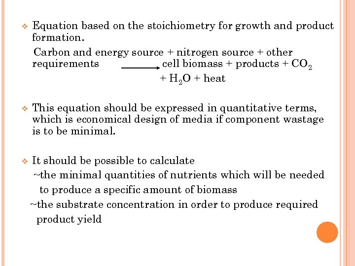 v Equation based on the stoichiometry for growth and product formation. Carbon and energy