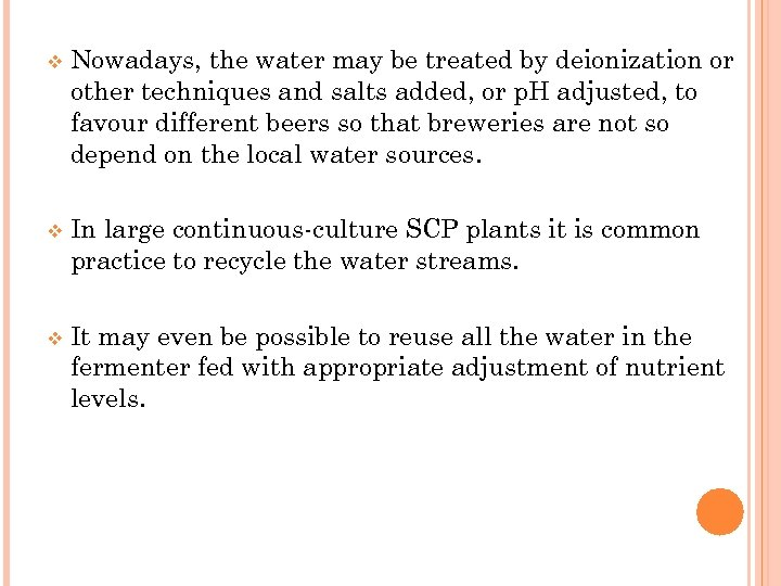 v Nowadays, the water may be treated by deionization or other techniques and salts