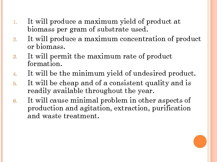 1. 2. 3. 4. 5. 6. It will produce a maximum yield of product