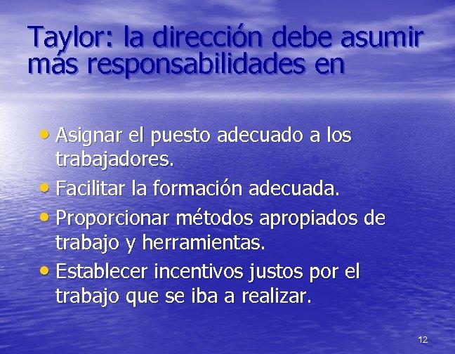 Taylor: la dirección debe asumir más responsabilidades en • Asignar el puesto adecuado a