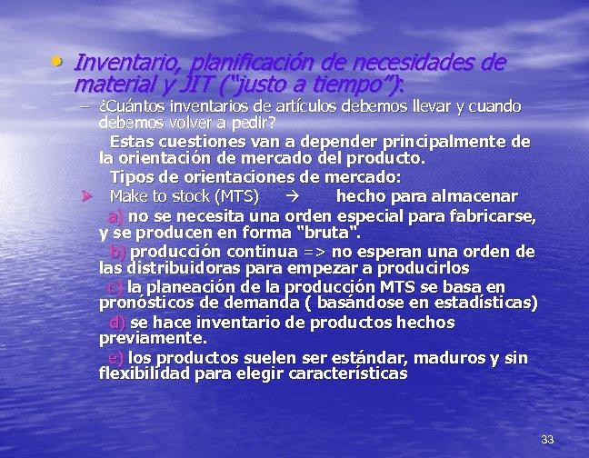 """• Inventario, planificación de necesidades de material y JIT (""""justo a tiempo""""): –"""