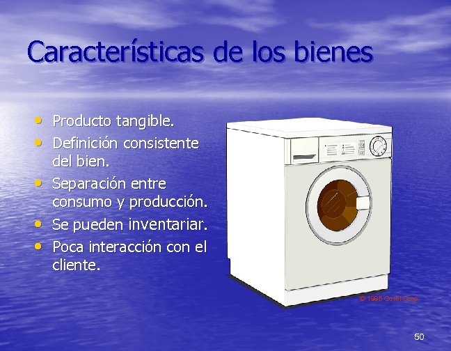 Características de los bienes • Producto tangible. • Definición consistente • • • del