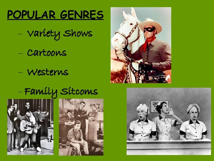 POPULAR GENRES – Variety Shows – Cartoons – Westerns – Family Sitcoms