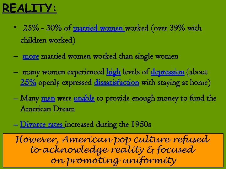 REALITY: • 25% - 30% of married women worked (over 39% with children worked)
