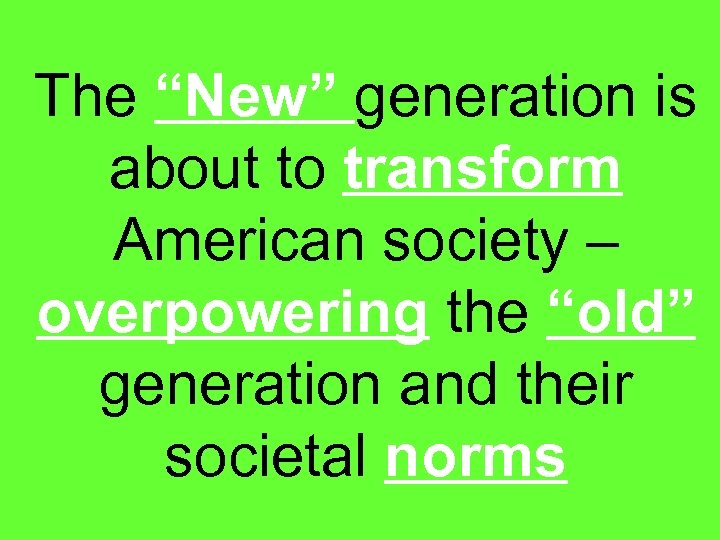 """The """"New"""" generation is about to transform American society – overpowering the """"old"""" generation"""