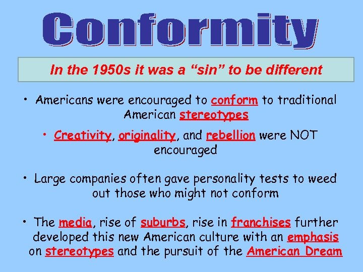 """In the 1950 s it was a """"sin"""" to be different • Americans were"""