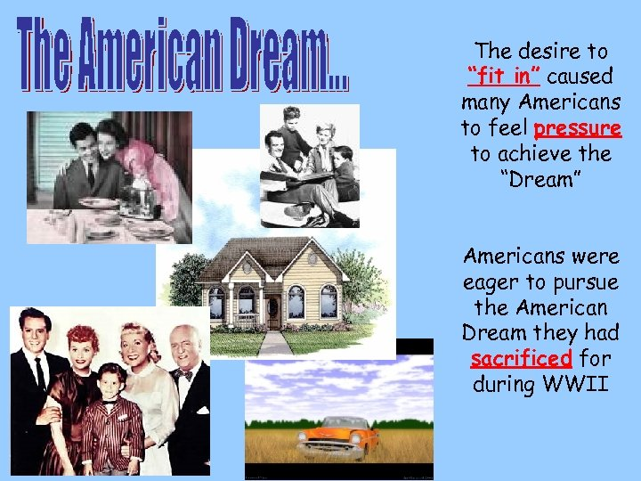 """The desire to """"fit in"""" caused many Americans to feel pressure to achieve the"""