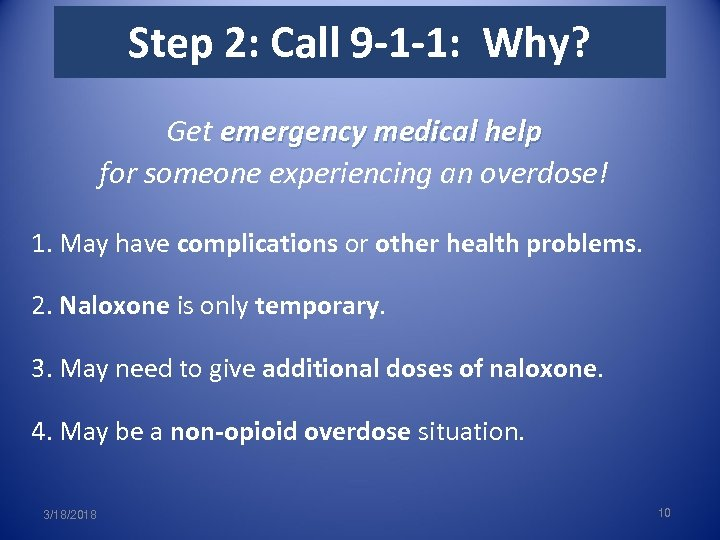 Step 2: Call 9 -1 -1: Why? Get emergency medical help for someone experiencing