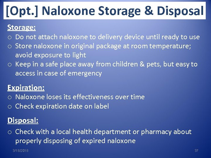 [Opt. ] Naloxone Storage & Disposal Storage: o Do not attach naloxone to delivery