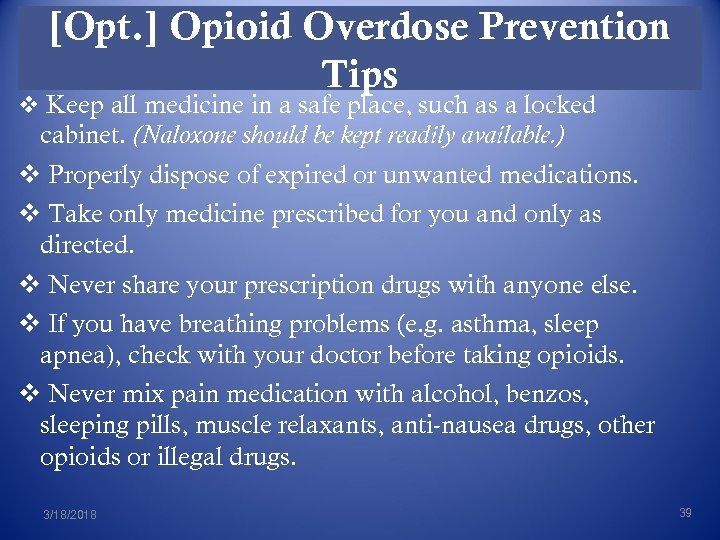 [Opt. ] Opioid Overdose Prevention Tips v Keep all medicine in a safe place,