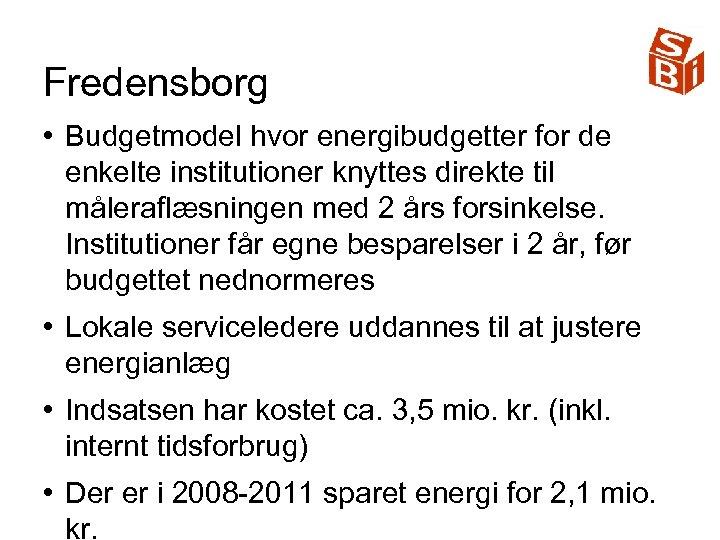 Fredensborg • Budgetmodel hvor energibudgetter for de enkelte institutioner knyttes direkte til måleraflæsningen med