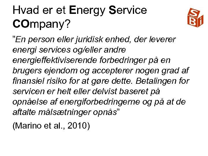 """Hvad er et Energy Service COmpany? """"En person eller juridisk enhed, der leverer energi"""