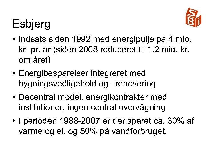 Esbjerg • Indsats siden 1992 med energipulje på 4 mio. kr. pr. år (siden