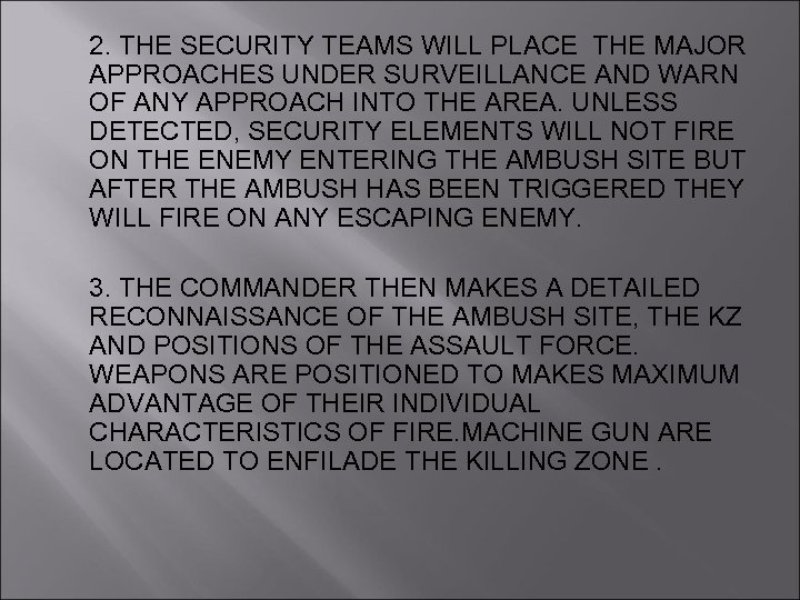 2. THE SECURITY TEAMS WILL PLACE THE MAJOR APPROACHES UNDER SURVEILLANCE AND WARN OF