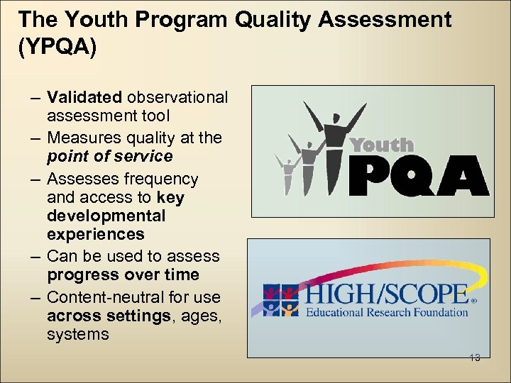 The Youth Program Quality Assessment (YPQA) – Validated observational assessment tool – Measures quality