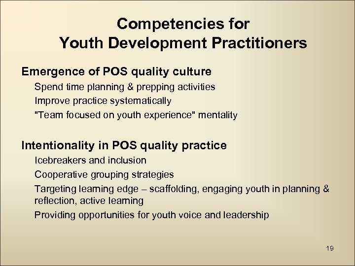 Competencies for Youth Development Practitioners Emergence of POS quality culture Spend time planning &