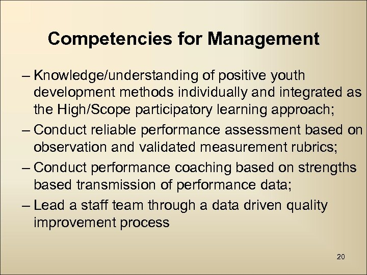 Competencies for Management – Knowledge/understanding of positive youth development methods individually and integrated as