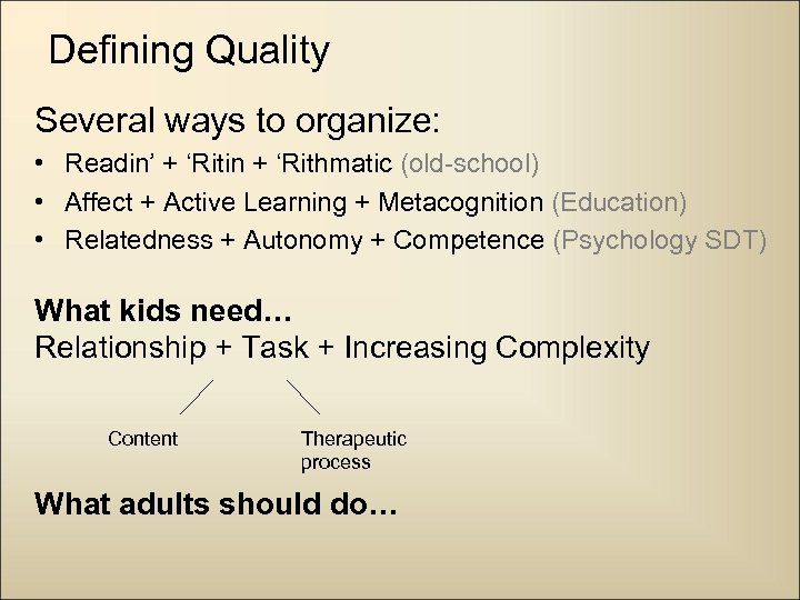 Defining Quality Several ways to organize: • Readin' + 'Ritin + 'Rithmatic (old-school) •