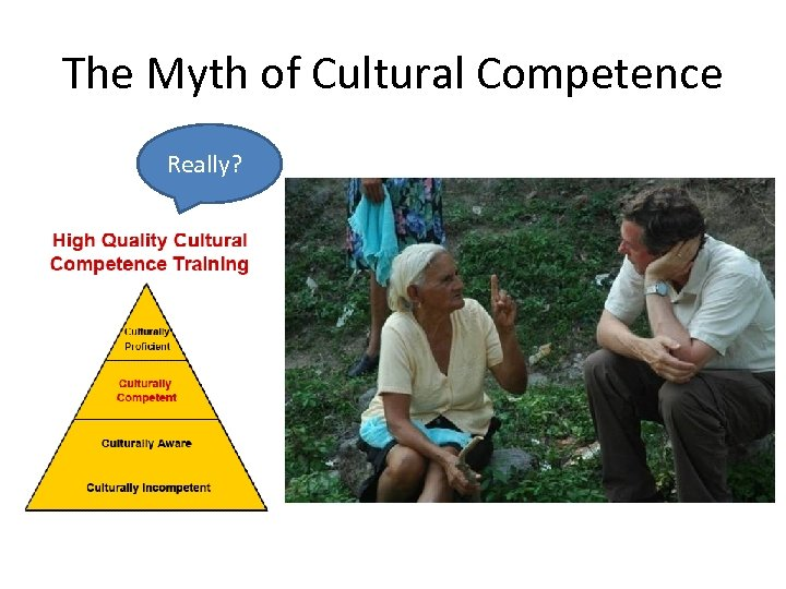 The Myth of Cultural Competence Really?