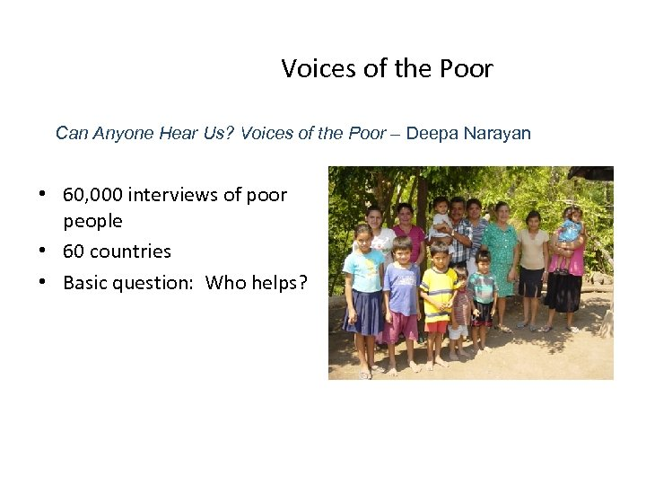 Voices of the Poor Can Anyone Hear Us? Voices of the Poor – Deepa