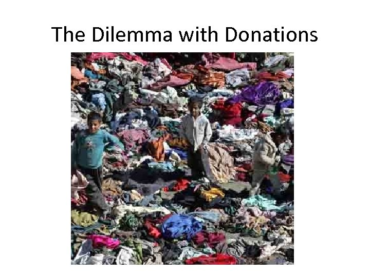 The Dilemma with Donations