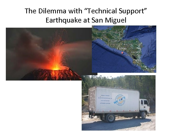 "The Dilemma with ""Technical Support"" Earthquake at San Miguel"