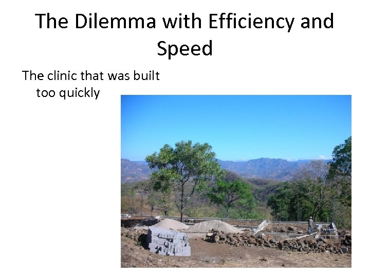 The Dilemma with Efficiency and Speed The clinic that was built too quickly