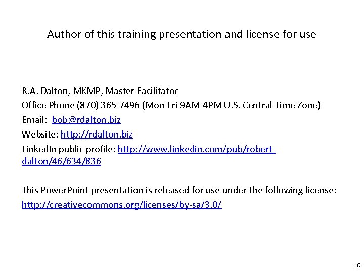 Author of this training presentation and license for use R. A. Dalton, MKMP, Master