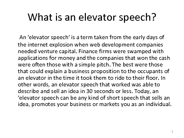 What is an elevator speech? An ʹelevator speechʹ is a term taken from the