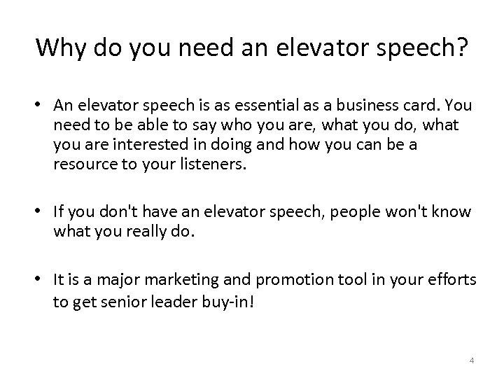 Why do you need an elevator speech? • An elevator speech is as essential