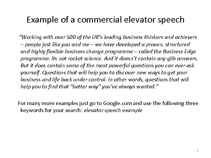 "Example of a commercial elevator speech ""Working with over 500 of the UK's leading"