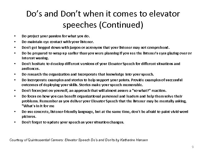 Do's and Don't when it comes to elevator speeches (Continued) • • • Do